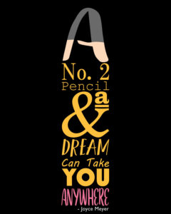 A Number 2 Pencil and a Dream Can Take You Anywhere Quote