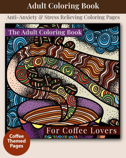 The Adult Coloring Book for Coffee Lovers