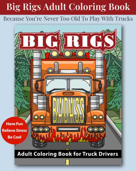 The Big Rigs Adult Coloring Book - Cover