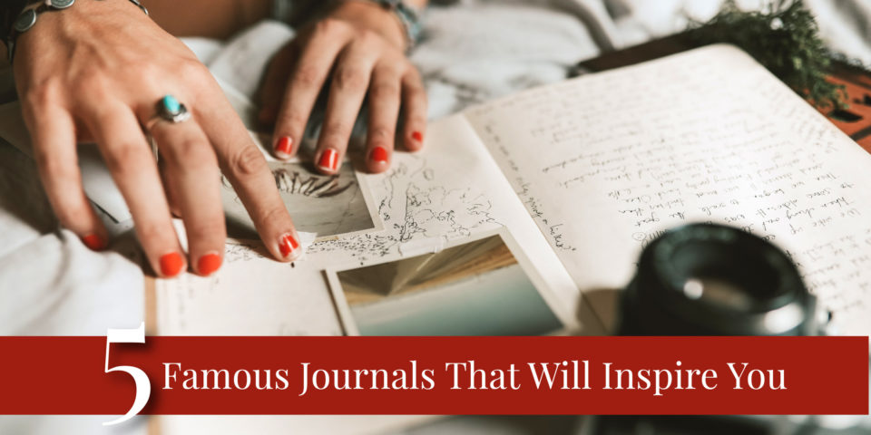 5 Famous Journals that Will Inspire You Article
