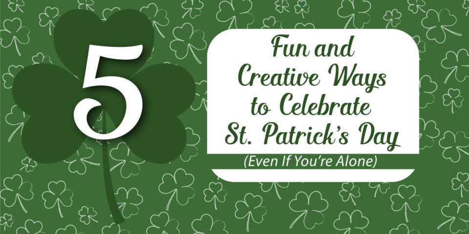 5 Fun and Creative Ideas to Celebrate St. Patrick's Day Article Banner