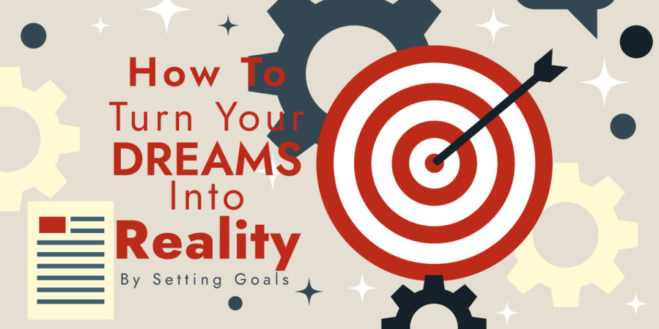 How to Turn Your Dreams Into Reality Blog Post