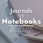 What's the Difference Between a Journal and a Notebook?