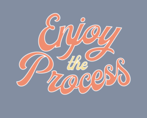Enjoy the Process Typography Quote