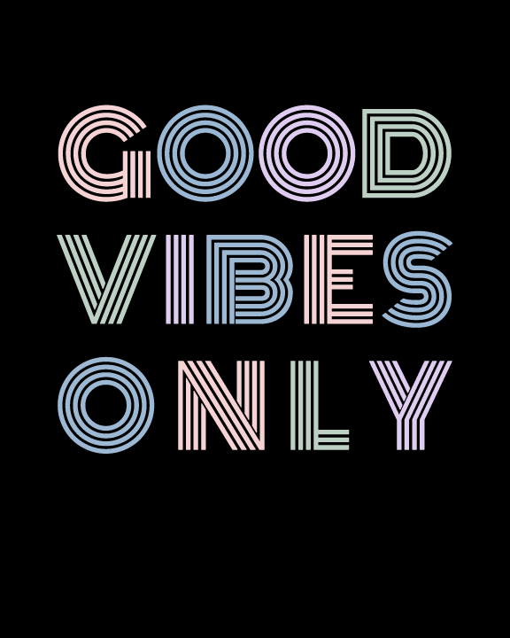 Good Vibes Only Quote - Pastels