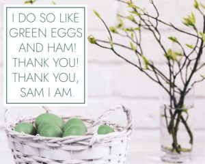 Green Eggs and Ham Quote