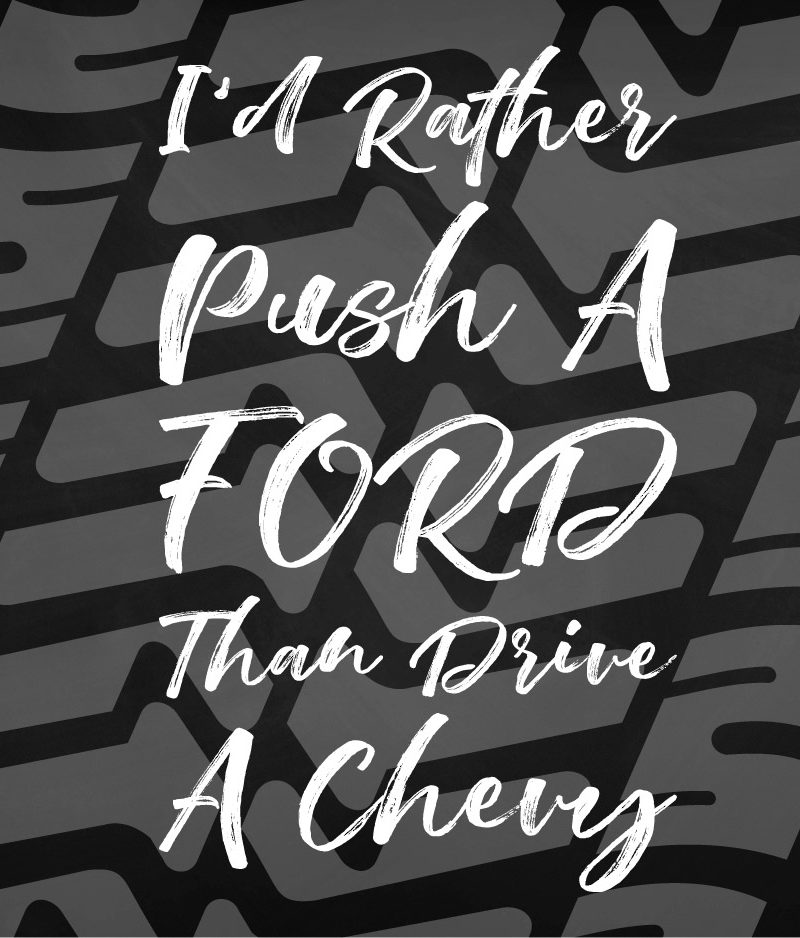 Id-Rather-Push-A-Ford-Than-Drive-A-Cheviy-01