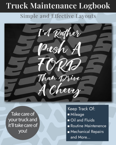 I'd Rather Push A Ford Than Drive A Chevy Truck Maintenance Log Book