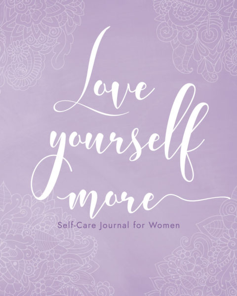 Love Yourself More Self-Care Journal