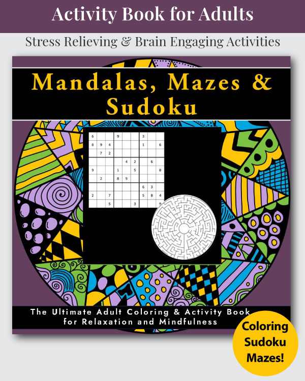 Mandala, Mazes, and Sudoku Coloring and Activity Book