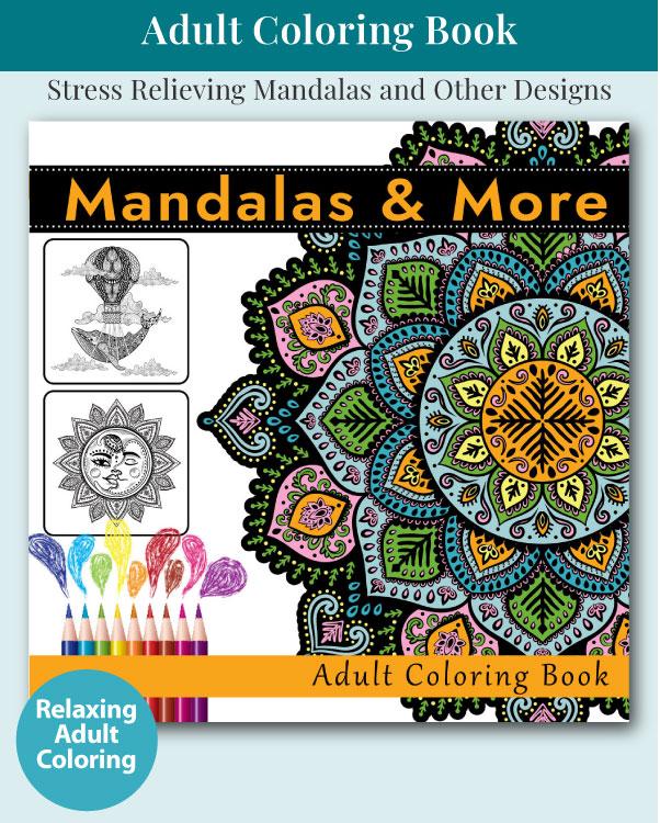 Mandalas and More Adult Coloring Book