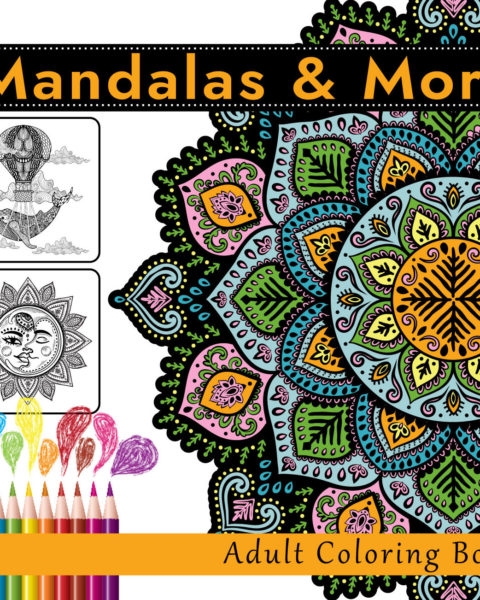 Mandalas and More Adult Coloring Book Front Cover