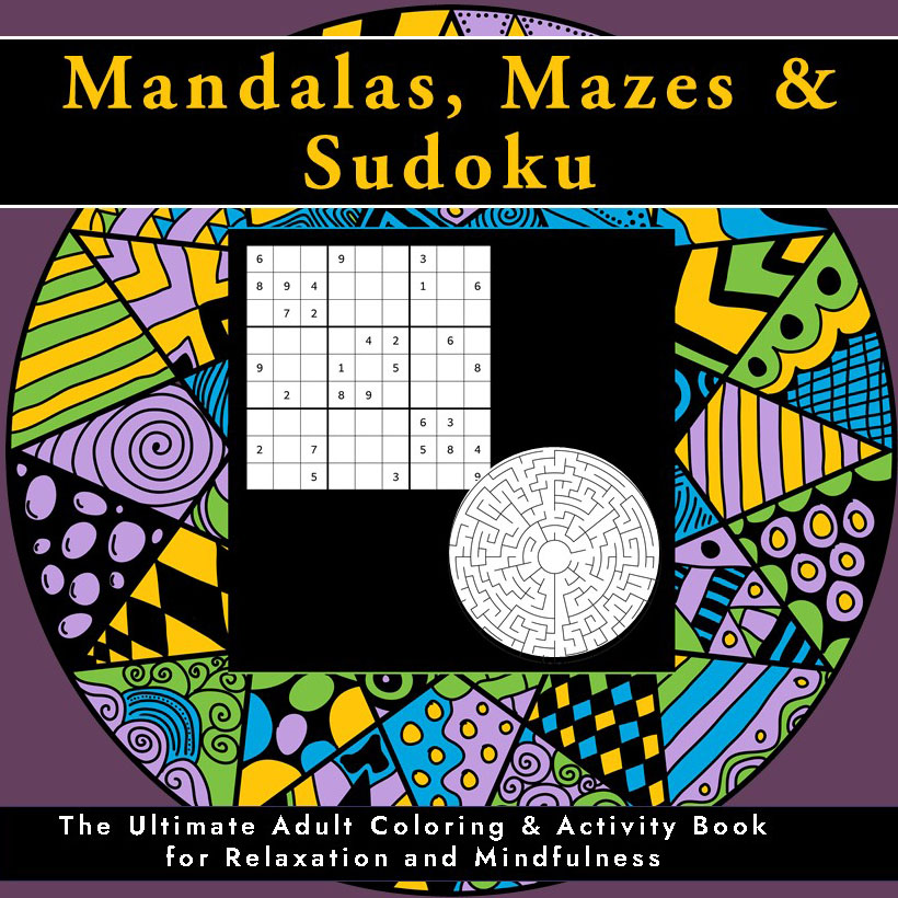 Mandala, Mazes, and Sudoku Coloring and Activity Book Cover