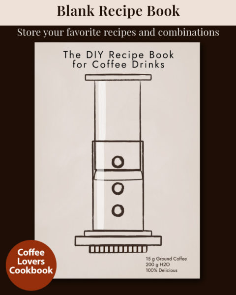 The DIY Recipe Book for Coffee Drinks