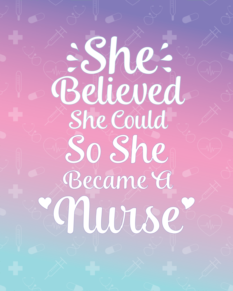 She-Believed-She-Could-So-She-Became-A-Nurse.png