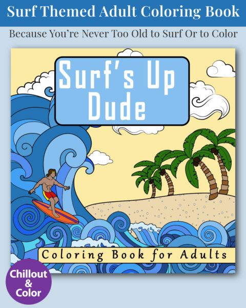 Surf's Up Dude - Surfing Themed Adult Coloring Book Cover