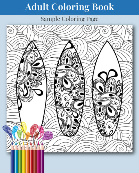Surf's Up Dude - Surfing Themed Adult Coloring Book
