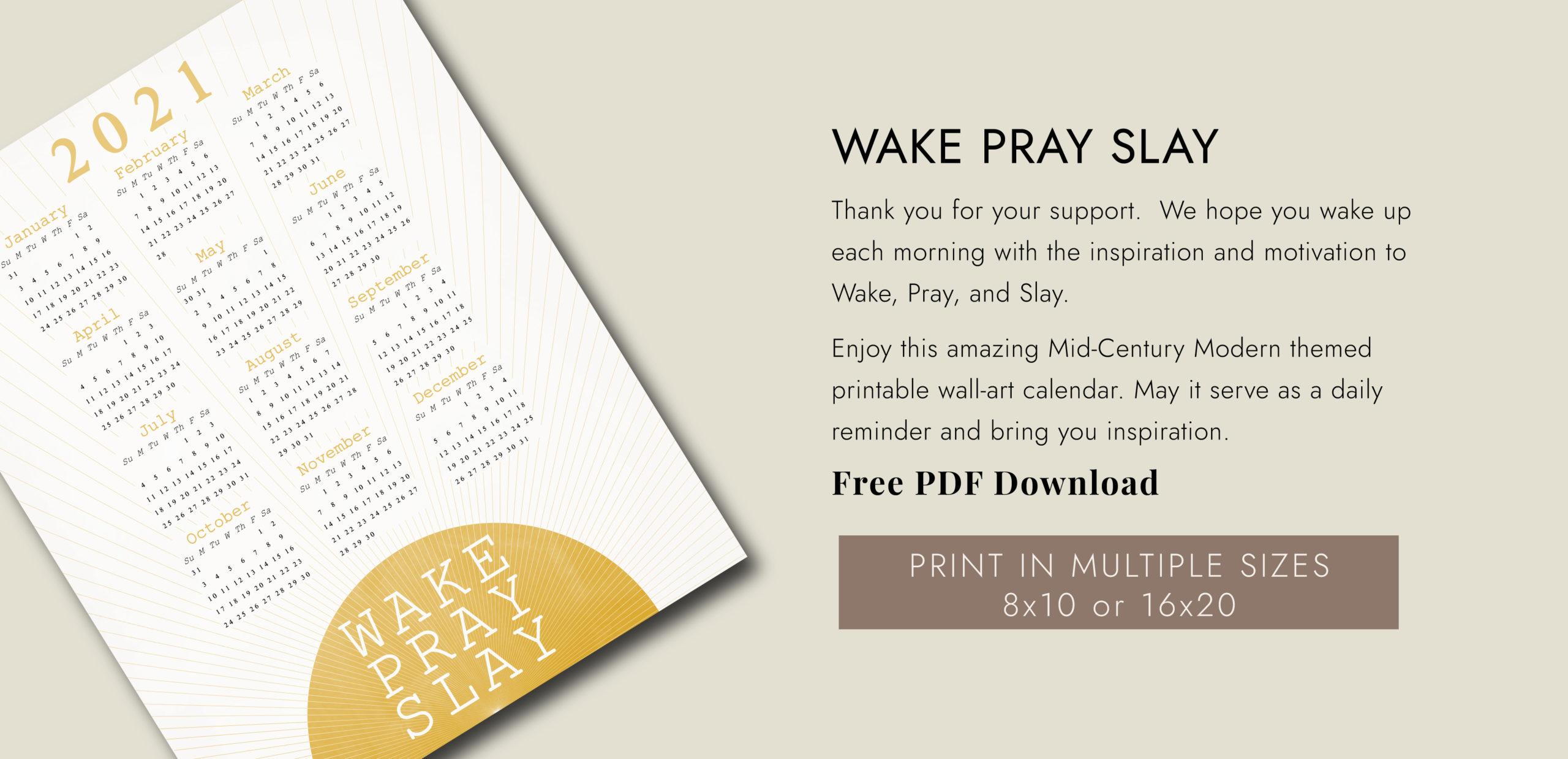 Wake Pray Slay Mid Century Modern Art Free Printable Calendar 2021
