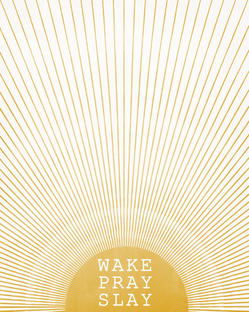Wake-Pray-Slay-Quote-Rising-Sun.png