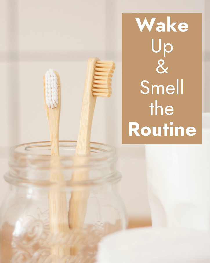 Wake Up and Smell the Routine Quote