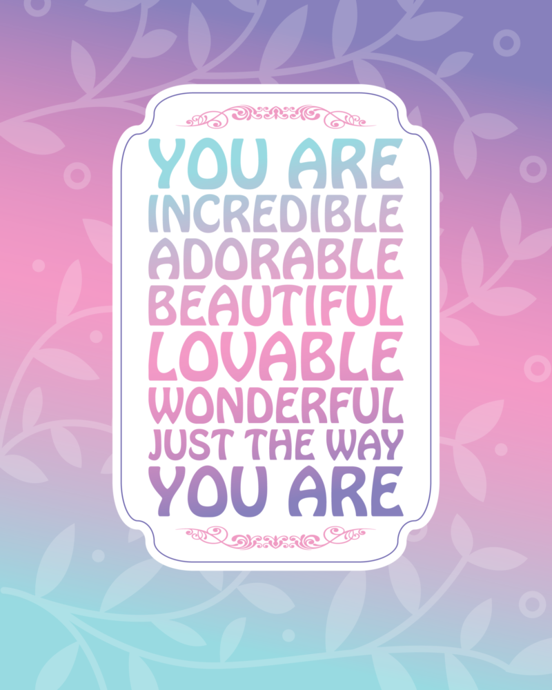 You-Are-Incredible-Adorable-Quote.png