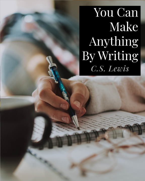 You Can Make Anything By Writing Quote